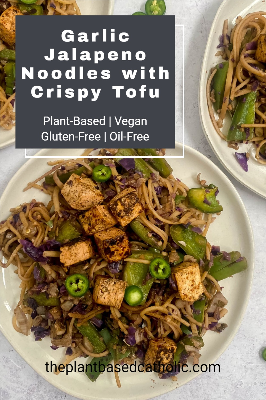 Garlic Jalapeno Noodles with Crispy Tofu Pinterest Graphic