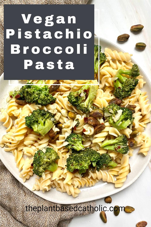 Vegan Pistachio Broccoli Pasta Pinterest Graphic