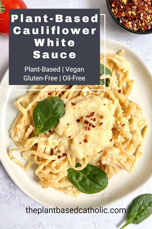 Plant-Based Cauliflower White Sauce Pinterest Graphic