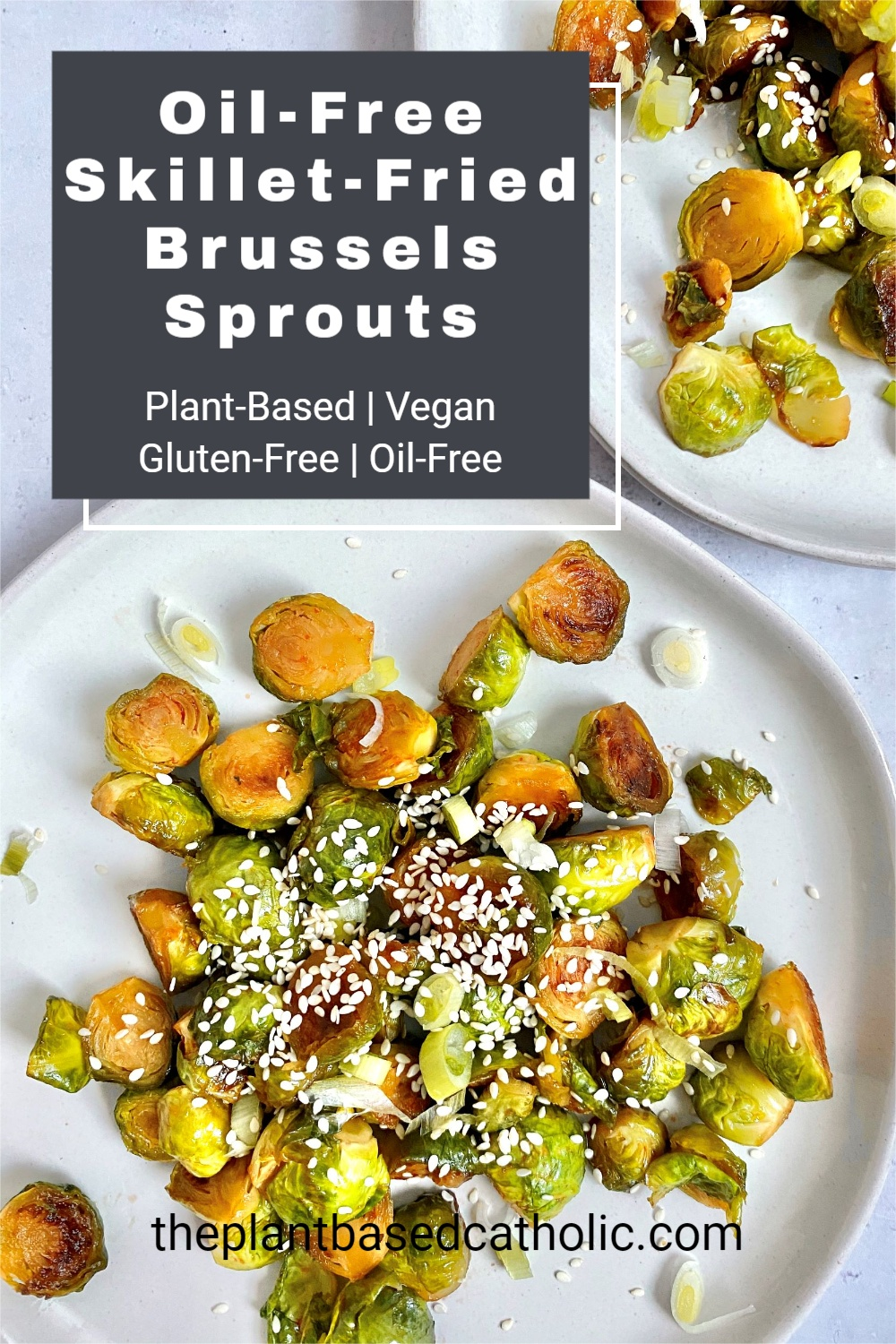 Oil-Free Skillet-Fried Brussels Sprouts Pinterest Graphic