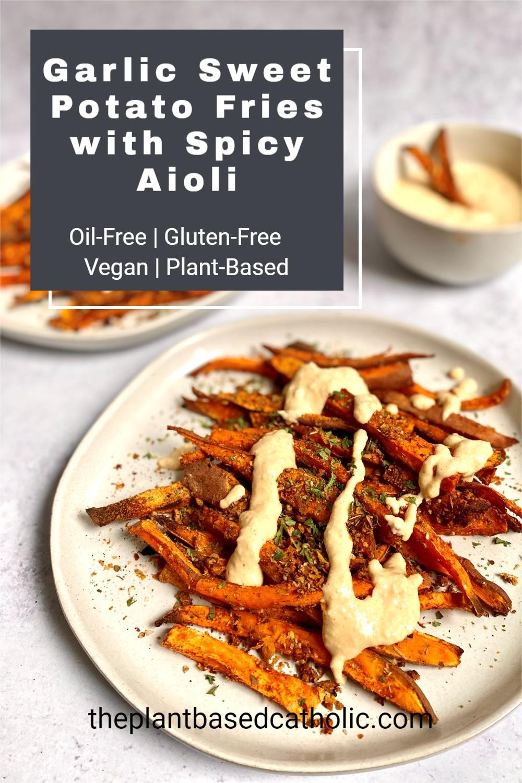 Garlic Sweet Potato Fries with Spicy Aioli Pinterest Graphic