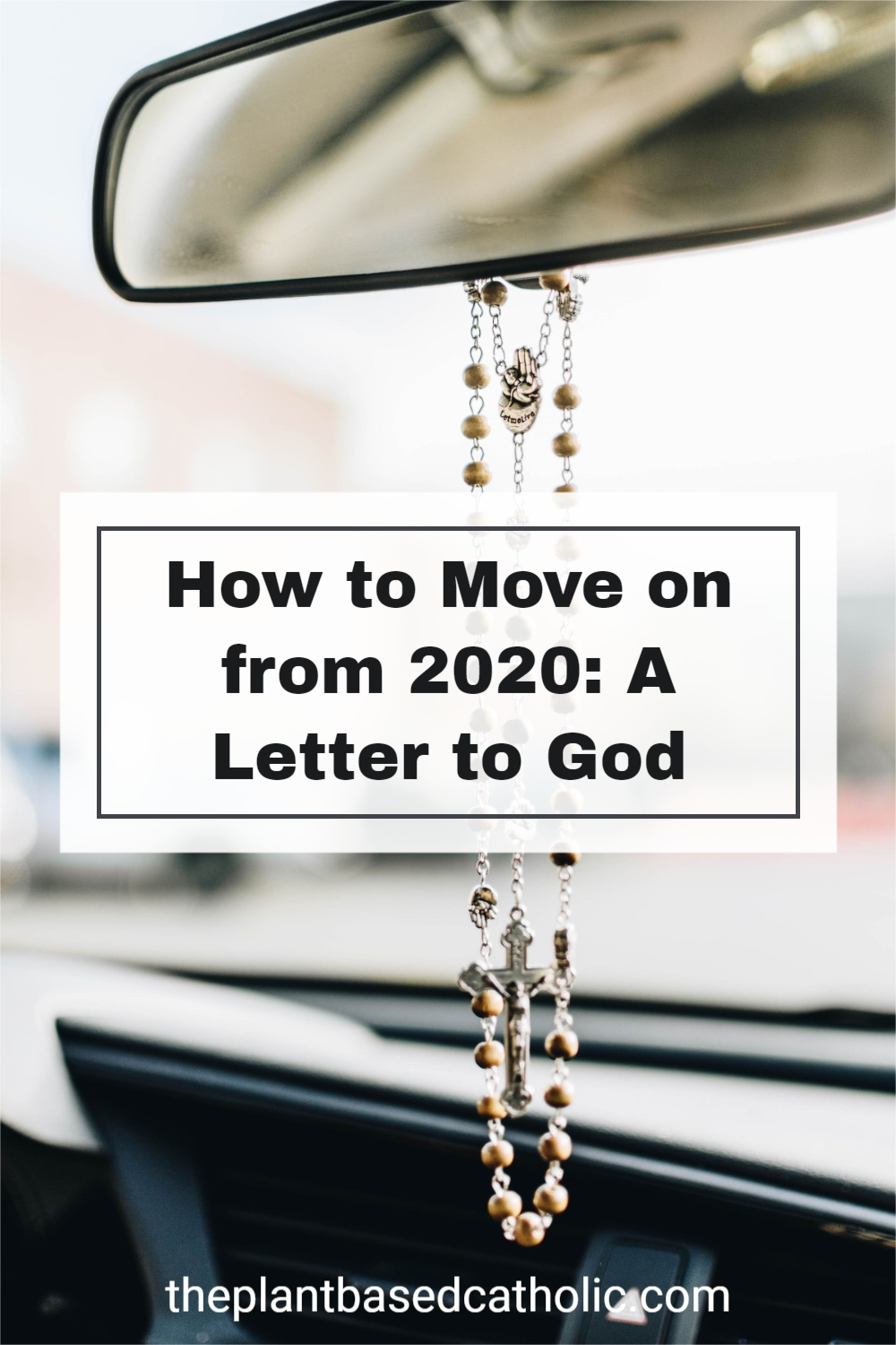 How to Move on from 2020 A Letter to God Pinterest Graphic