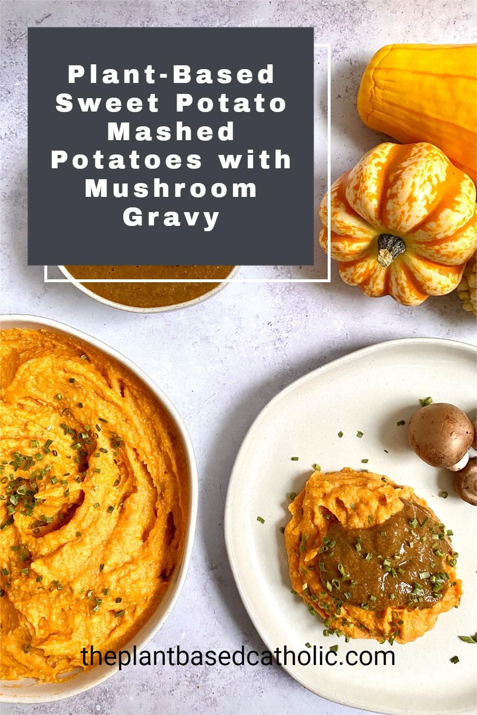 Plant-Based Sweet Potato Mashed Potatoes with Mushroom Gravy Pinterest Graphic