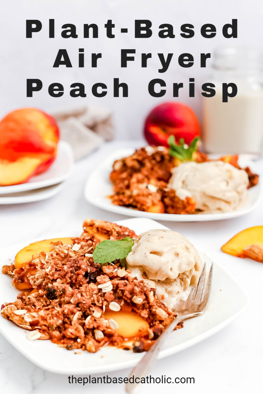 Plant-Based Air Fryer Peach Crisp Pinterest Graphic