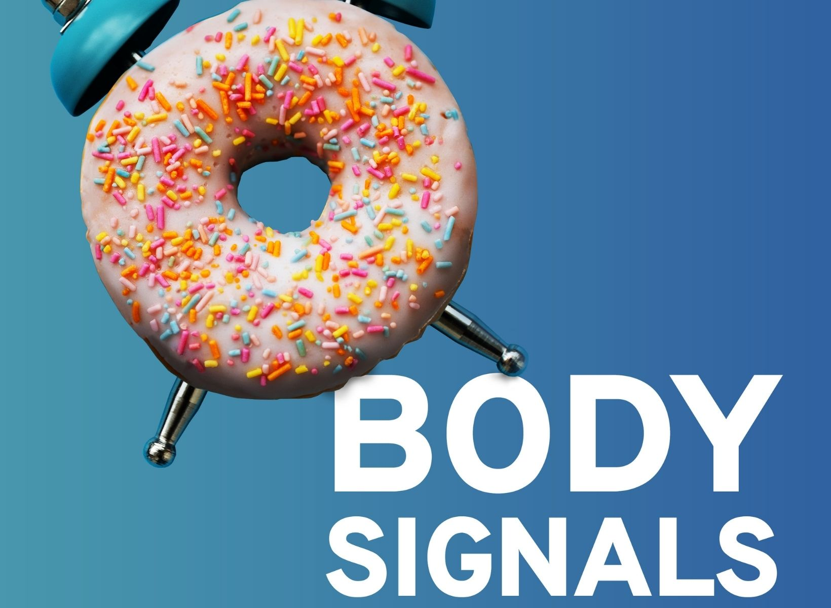 Body Signals podcast image of an alarm clock whose face is a frosted donut with sprinkles
