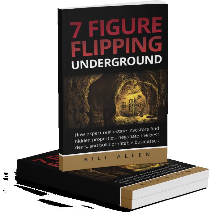 7 Figure Flipping Underground By Bill Allen
