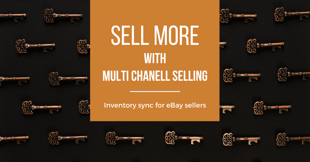 Multi Channel eCommerce Selling | Inventory Sync for eBay Sellers