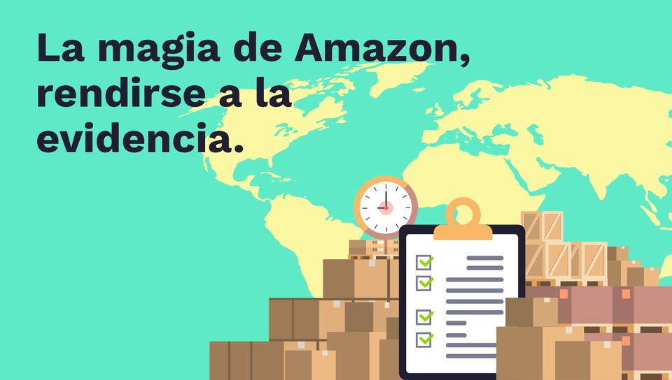 La magia de Amazon, rendirse a la evidencia.