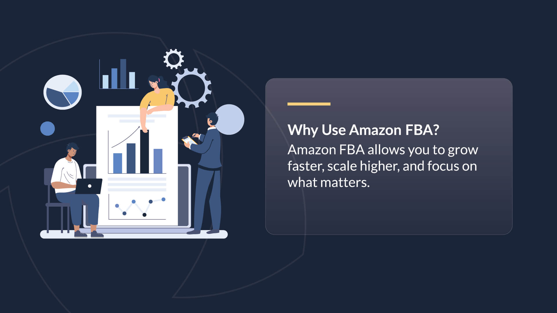 Why use Amazon FBA? Amazon FBA allows you to grow faster, scale higher, and focus on what matters.