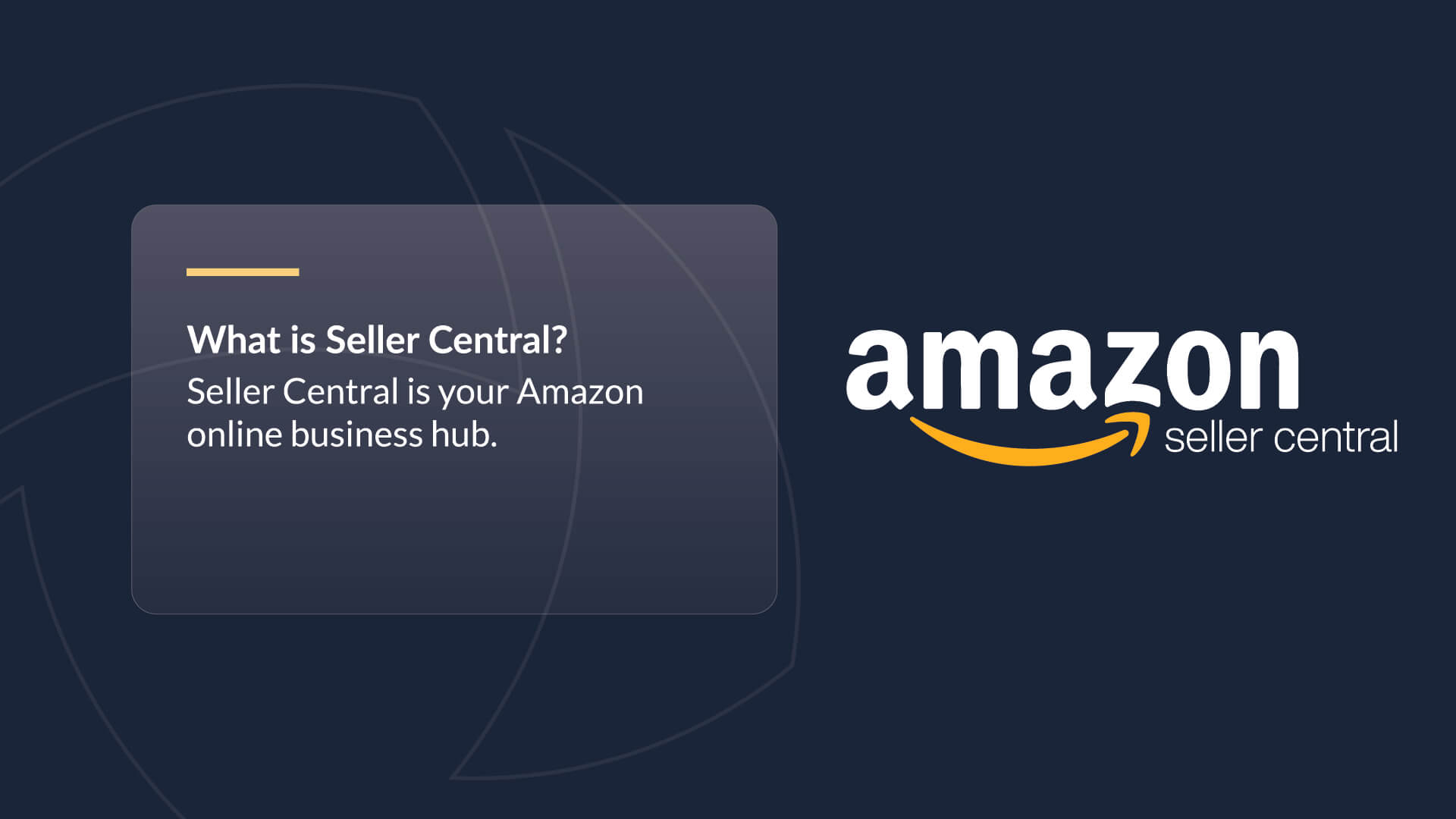 What is seller central? Seller Central is your Amazon online business hub.