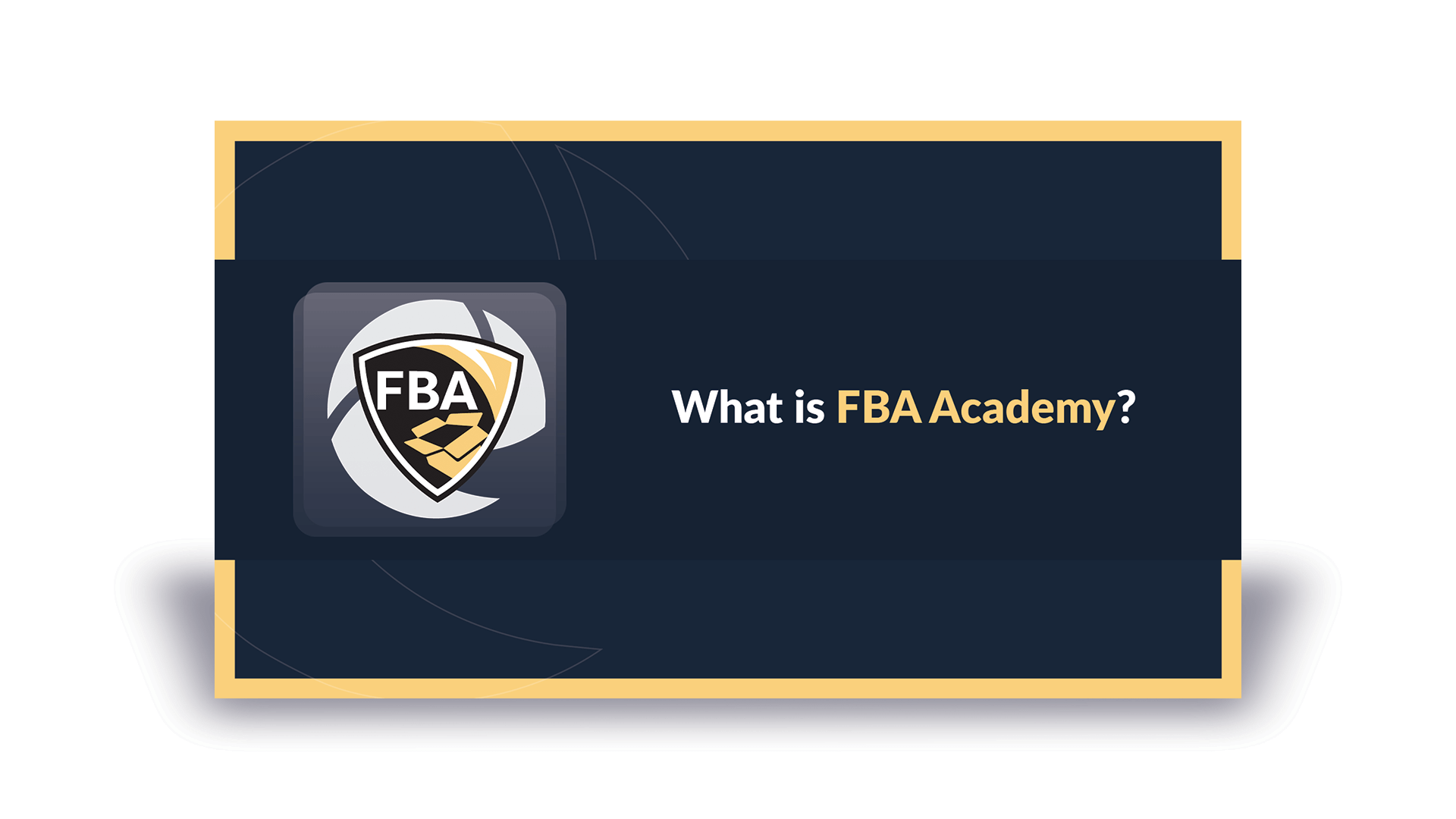 What is FBA Academy?