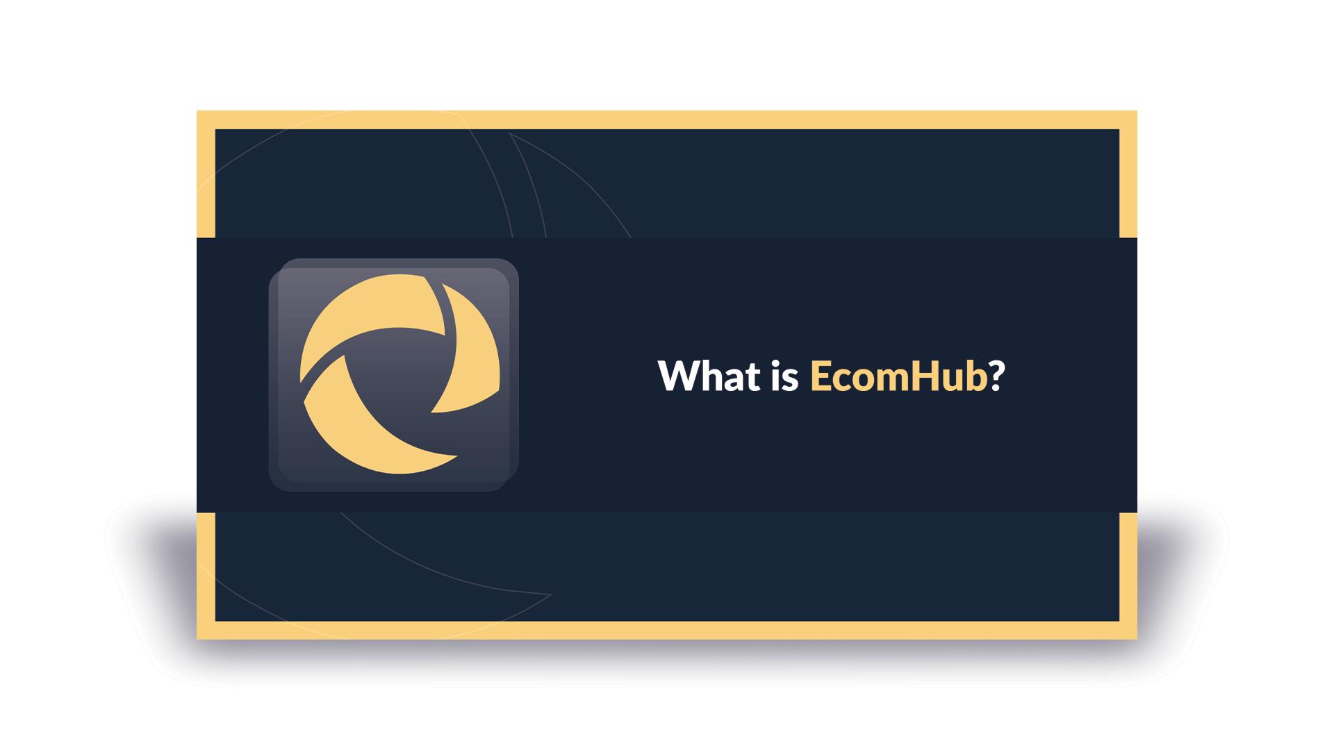 What is EcomHub.com?