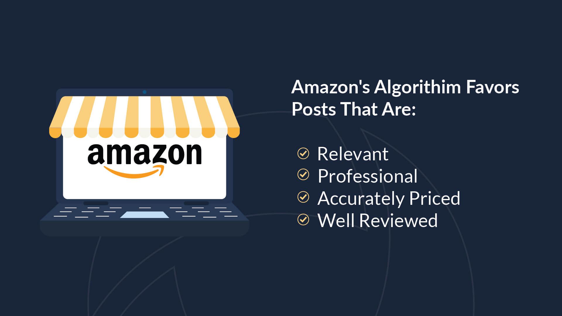 Amazon values posts that are relevant, professional, accurately priced, and well reviewed.