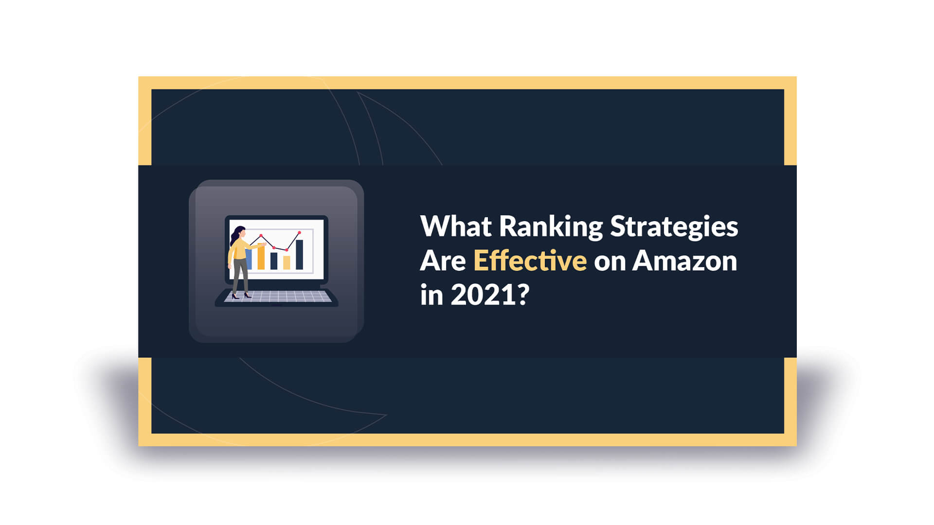 What Ranking Strategies Are Effective on Amazon in 2021?