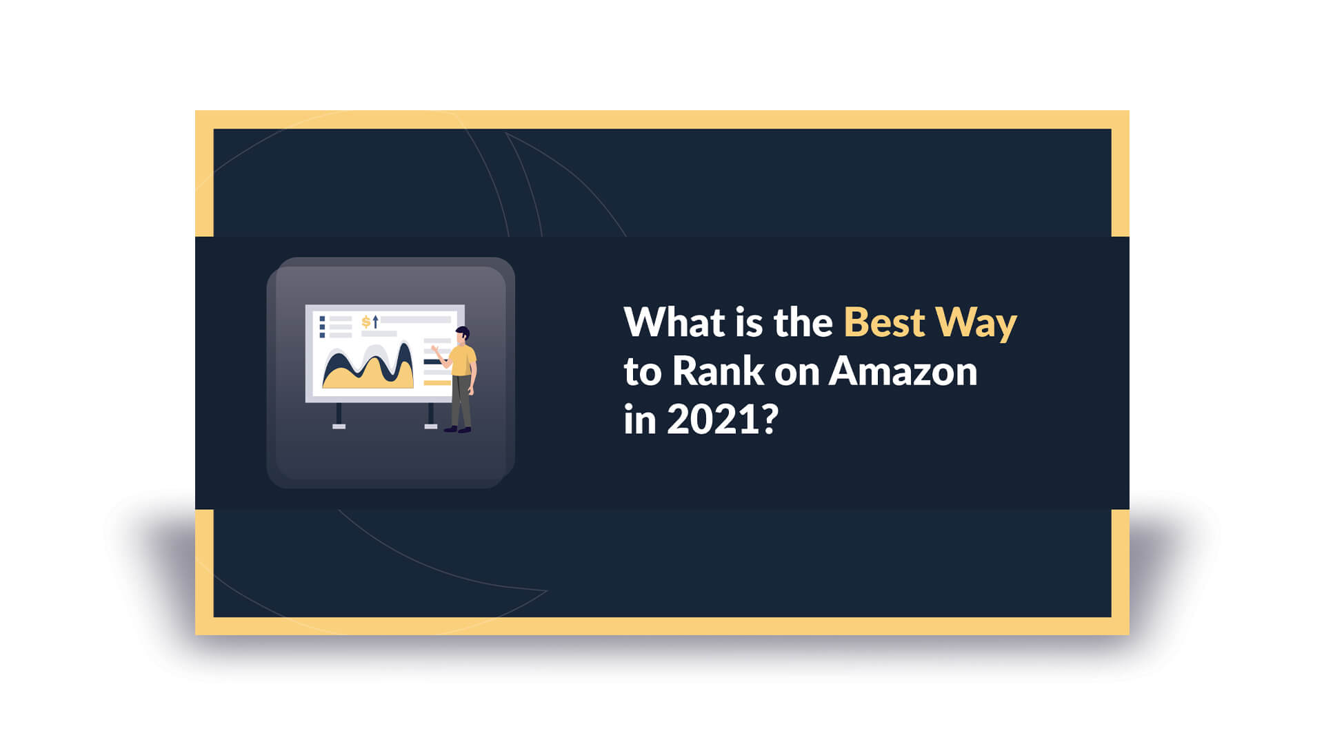 What is the Best Way to Rank on Amazon in 2021?