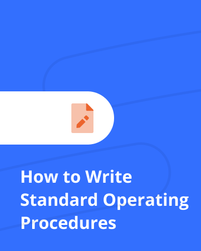 Learning how to write Standard Operating Procedures (SOPs) can boost productivity, increase revenue, and maximize ROI — but only if you get it right.