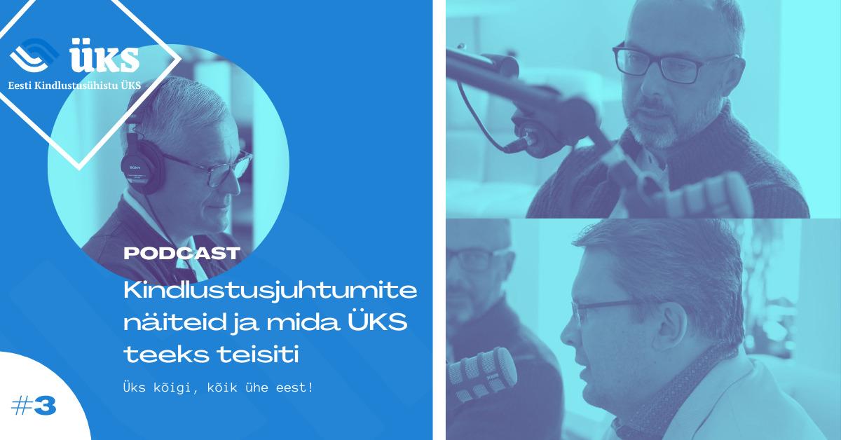 Eesti Kindlustusühistu ÜKS   Podcast 3