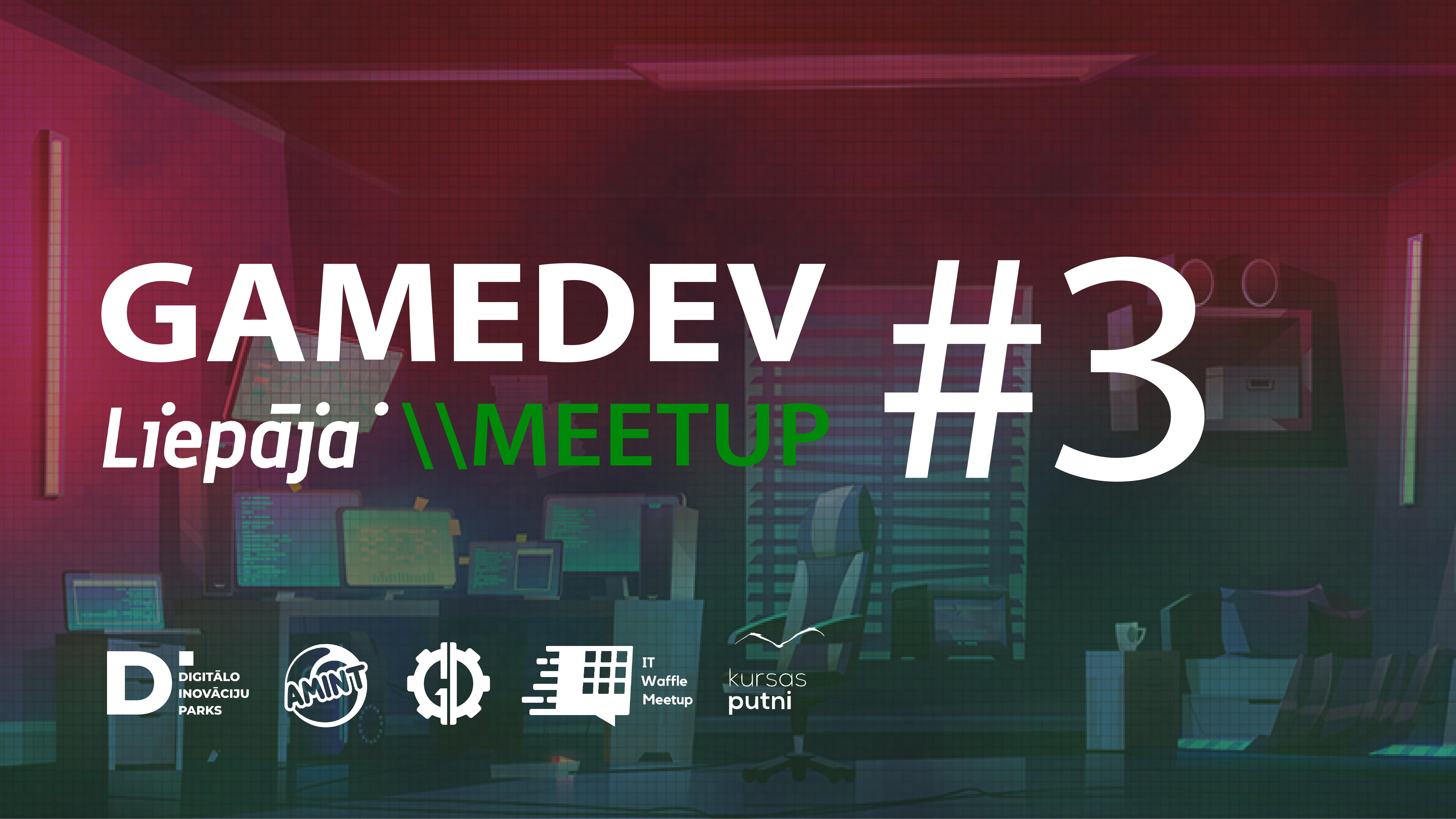 GameDev Liepaja Meetup #3