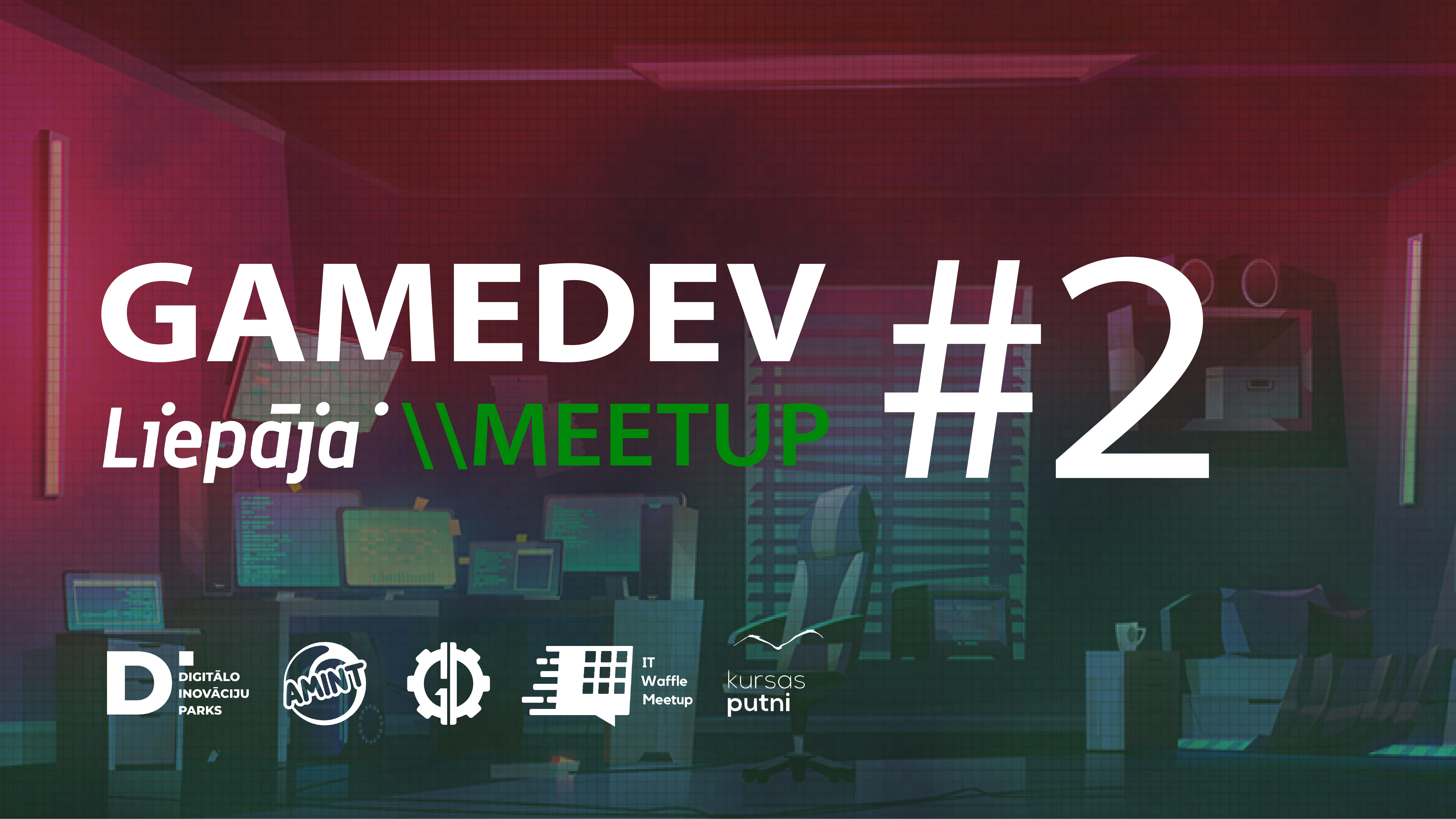 GameDev Liepaja Meetup #2