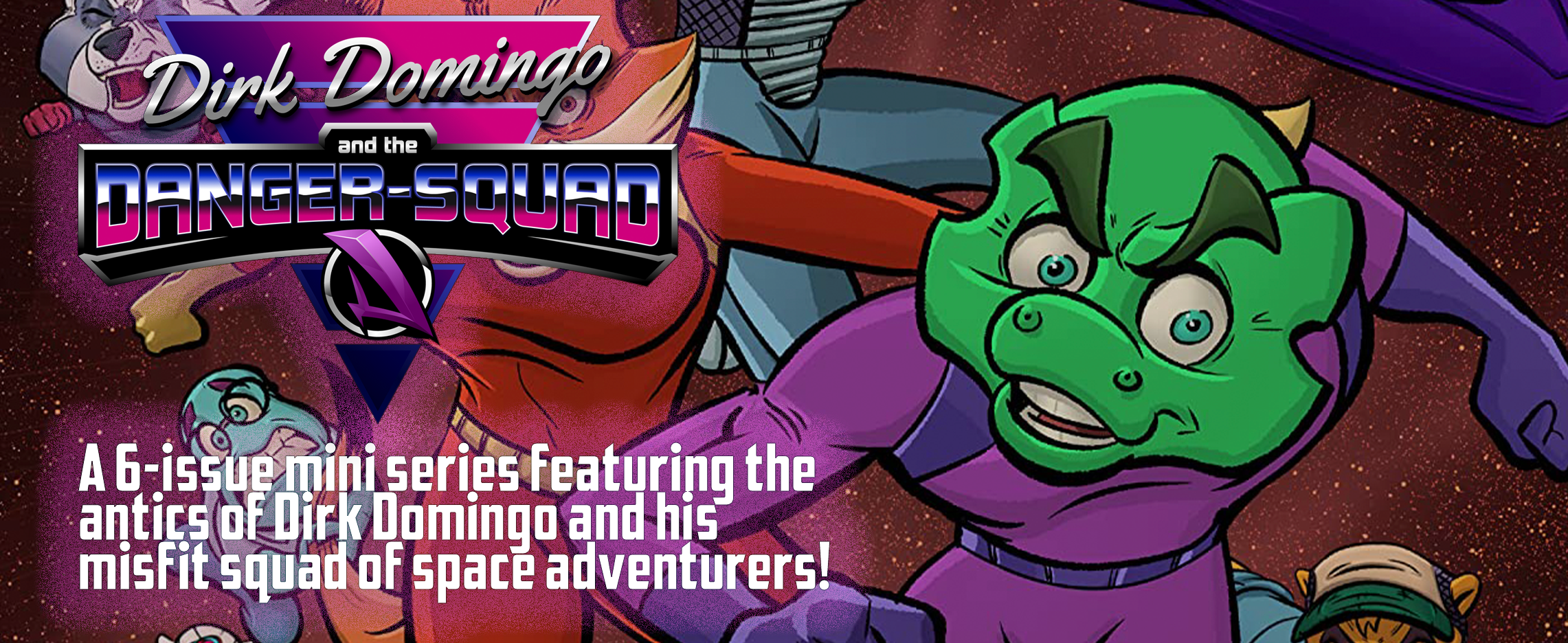 """Dirk Domingo and the Danger-Squad preview image. It says, """"a six-issue mini series featuring the antics of Dirk Domingo and his misfit squad of space adventurers!"""""""