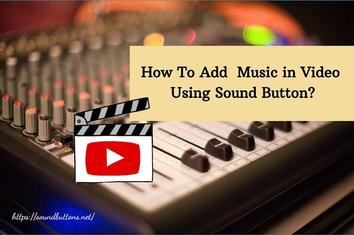 Add music in Video using Sound Button