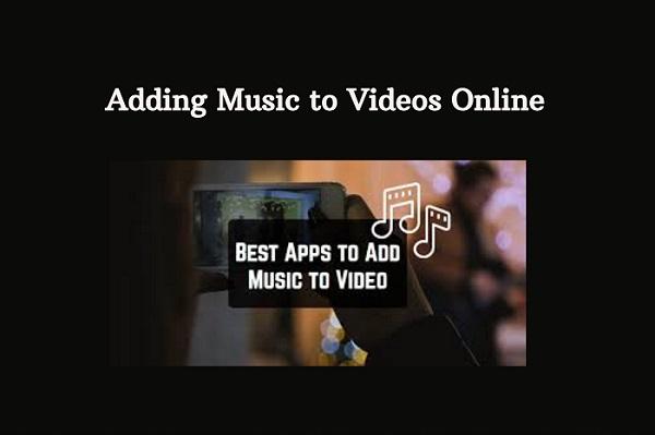 Adding Music to Videos Online