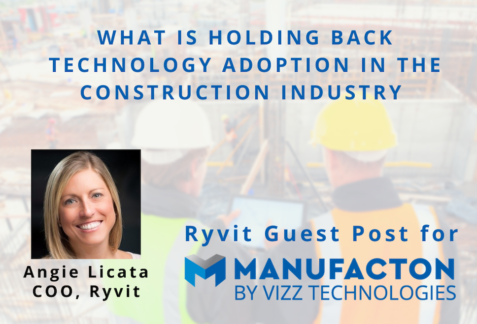 What is Holding Back Technology Adoption in the Construction Industry (Guest Post)