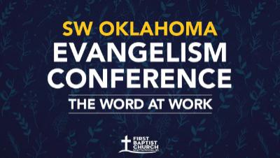 SW Oklahoma Evangelism Conference 2021