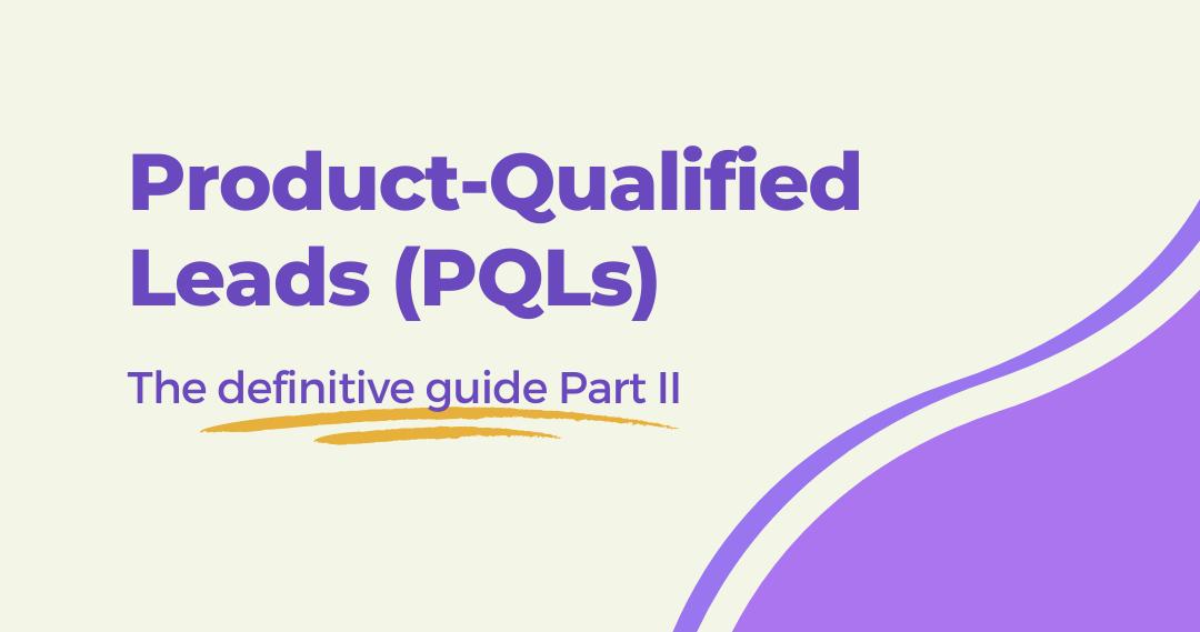 The Definitive PQL Guide