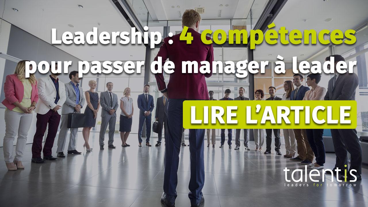 Leadership : 4 compétences pour passer de manager à leader