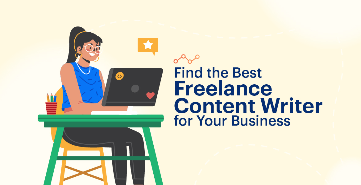 Find the Best Freelance Content Writer for Your Business