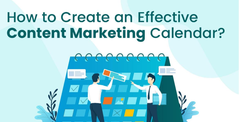 How to Create an Effective Content Marketing Calendar?