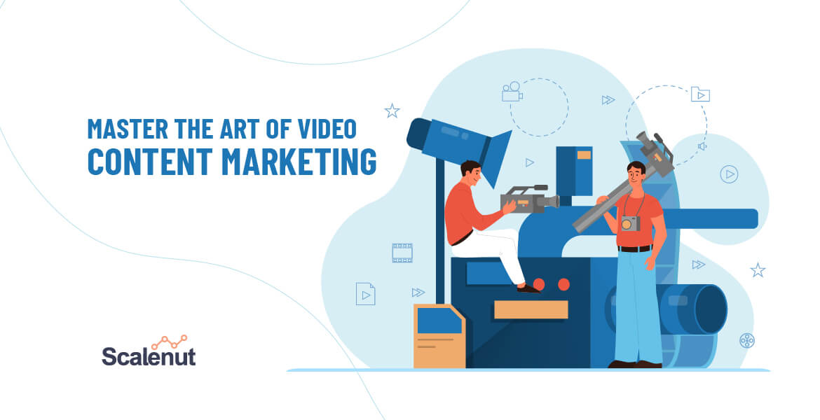 Master the Art of Video Content Marketing