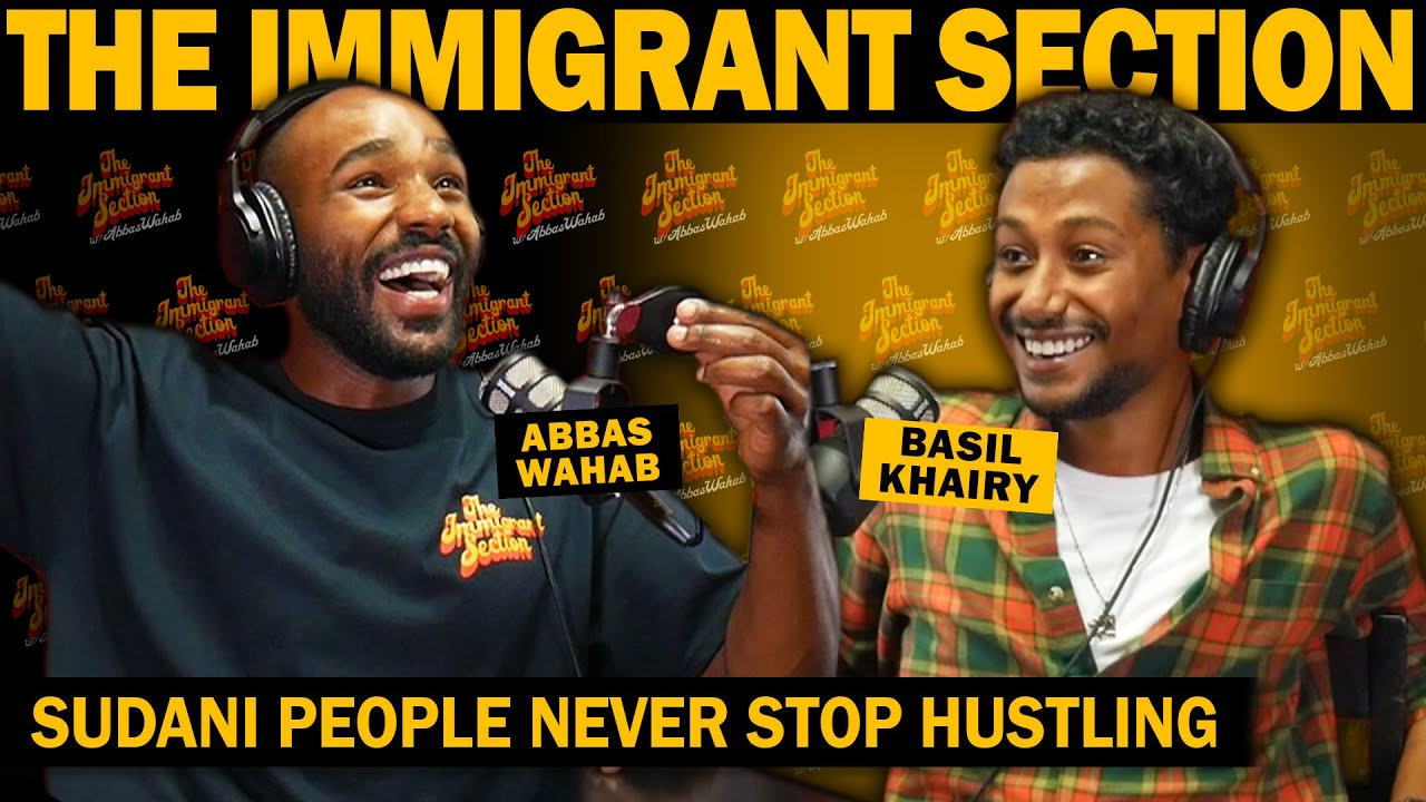 Sudani People Never Stop Hustling | The Immigrant Section with Abbas Wahab - 120