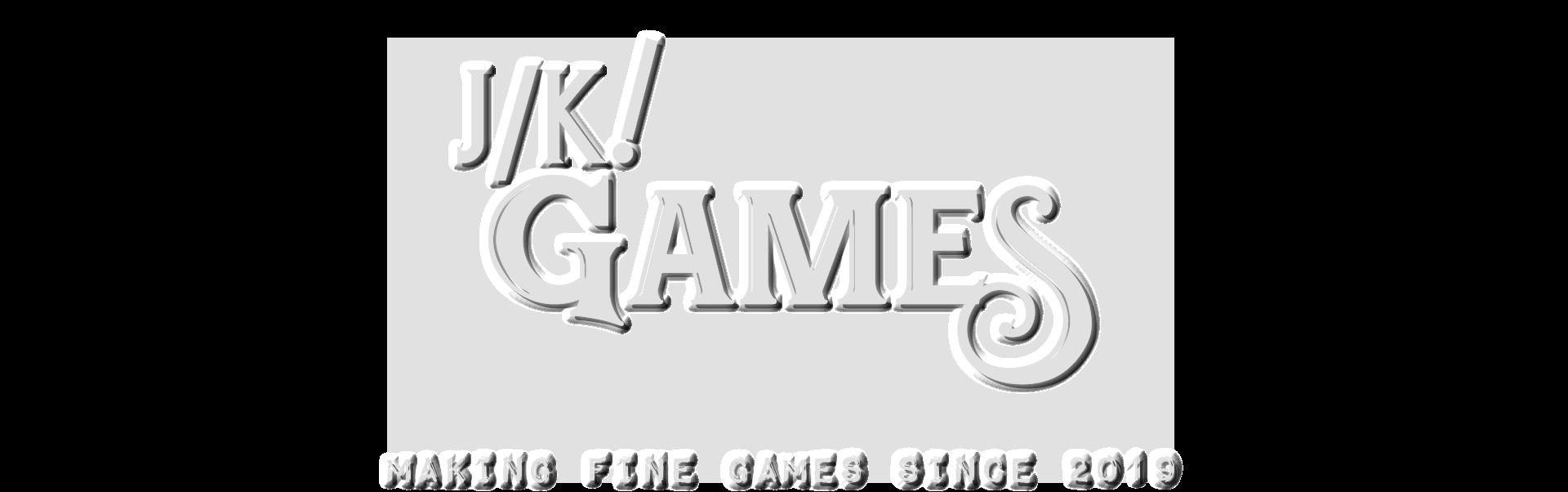 J/K Games! Making Fine Games Since 2019