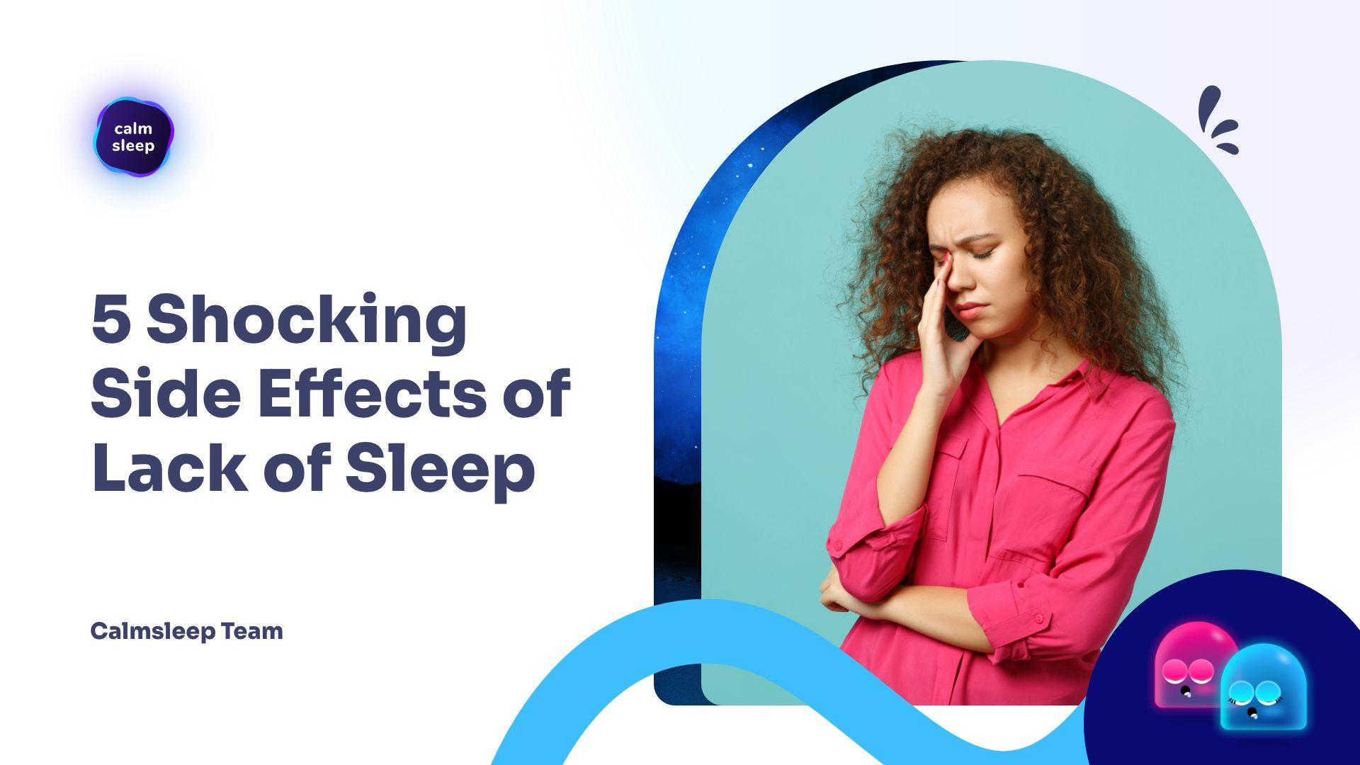 5 Shocking Side Effects Of Lack Of Sleep