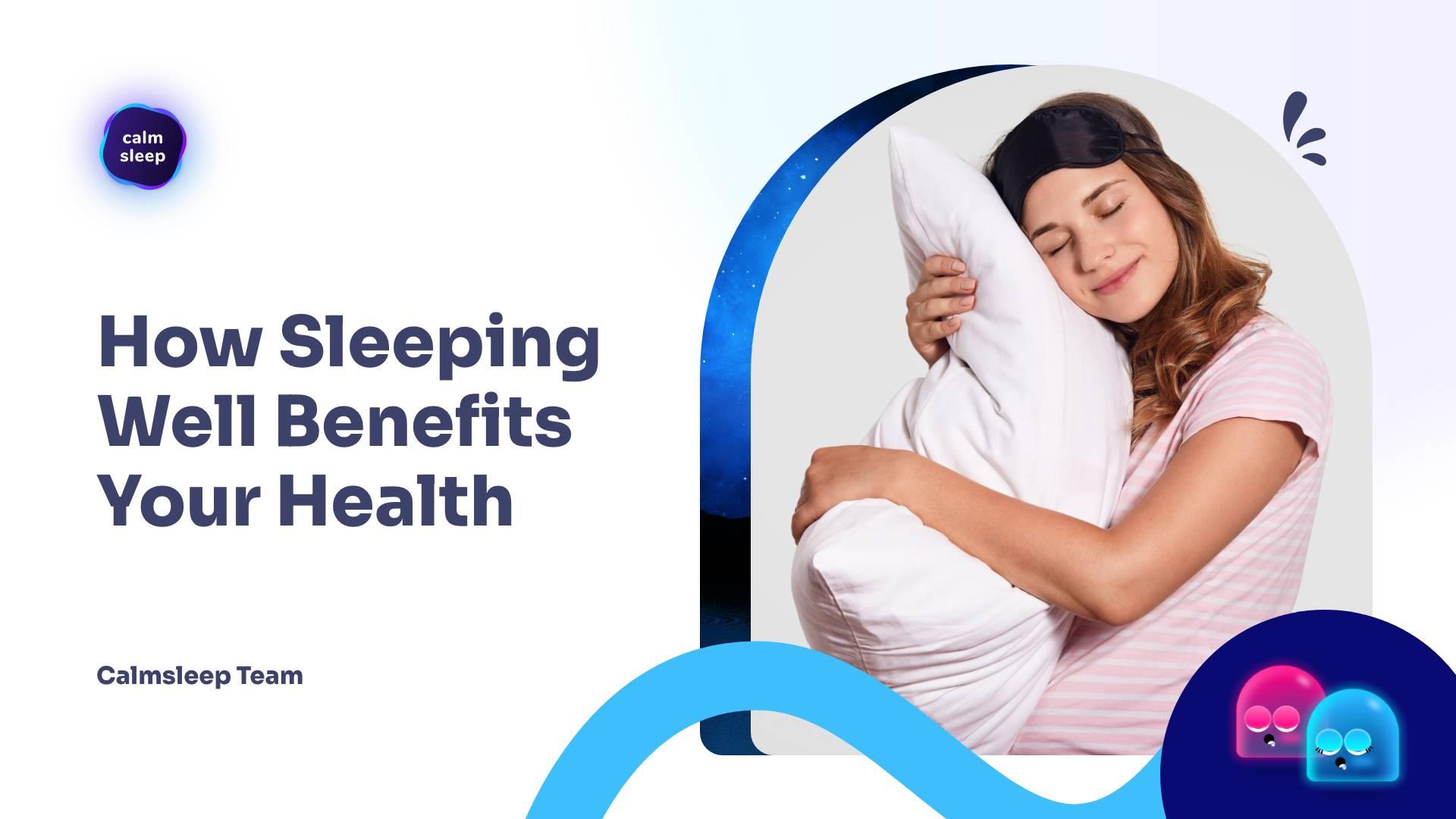 How Sleeping Well Benefits Your Health