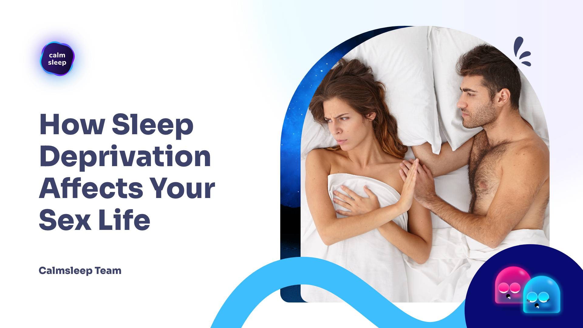 How Sleep Deprivation Affects Your Sex Life
