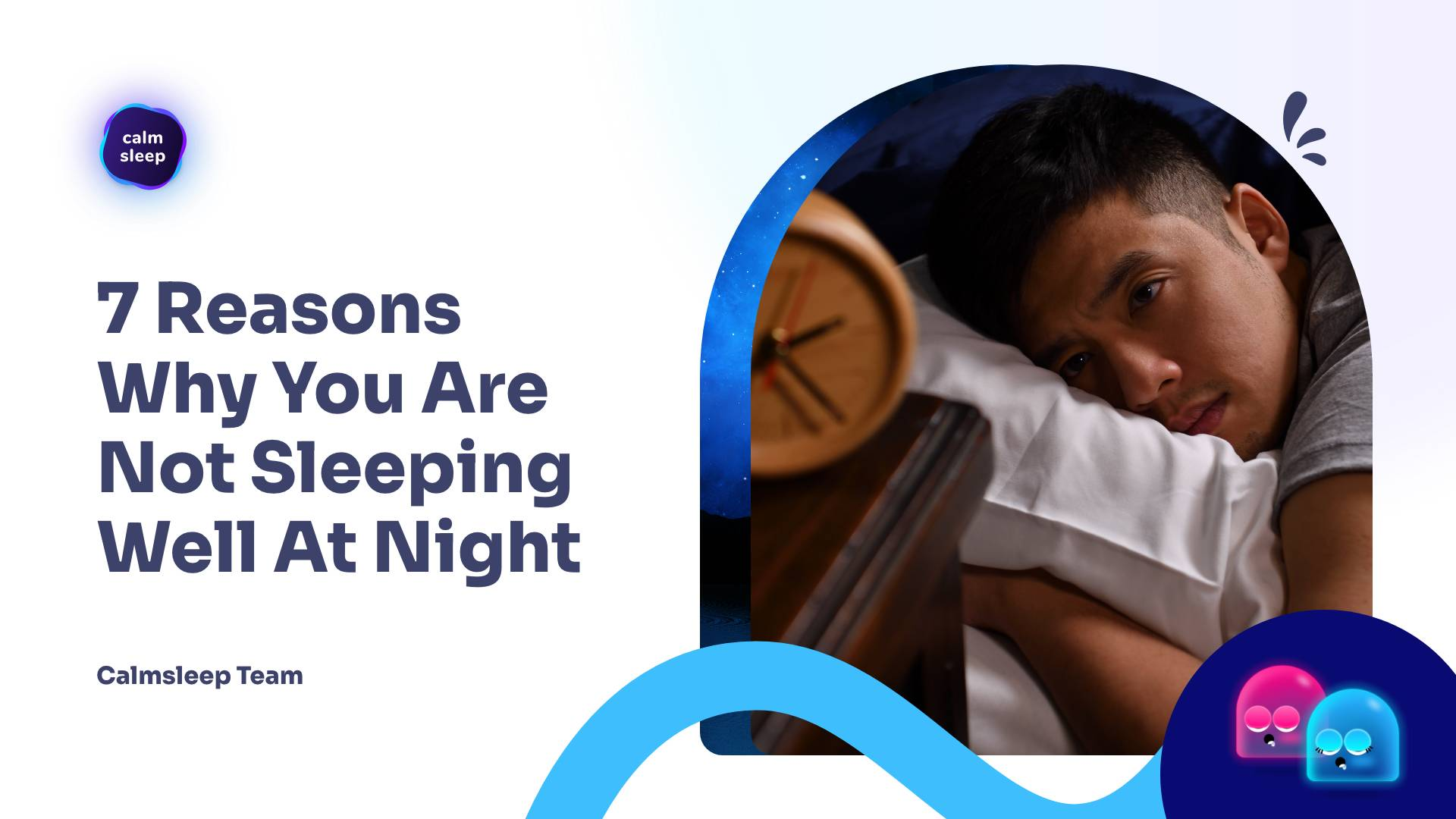 7 Reasons Why You Are Not Sleeping Well At Night