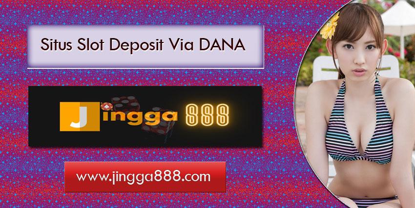 Situs Slot Deposit Via DANA