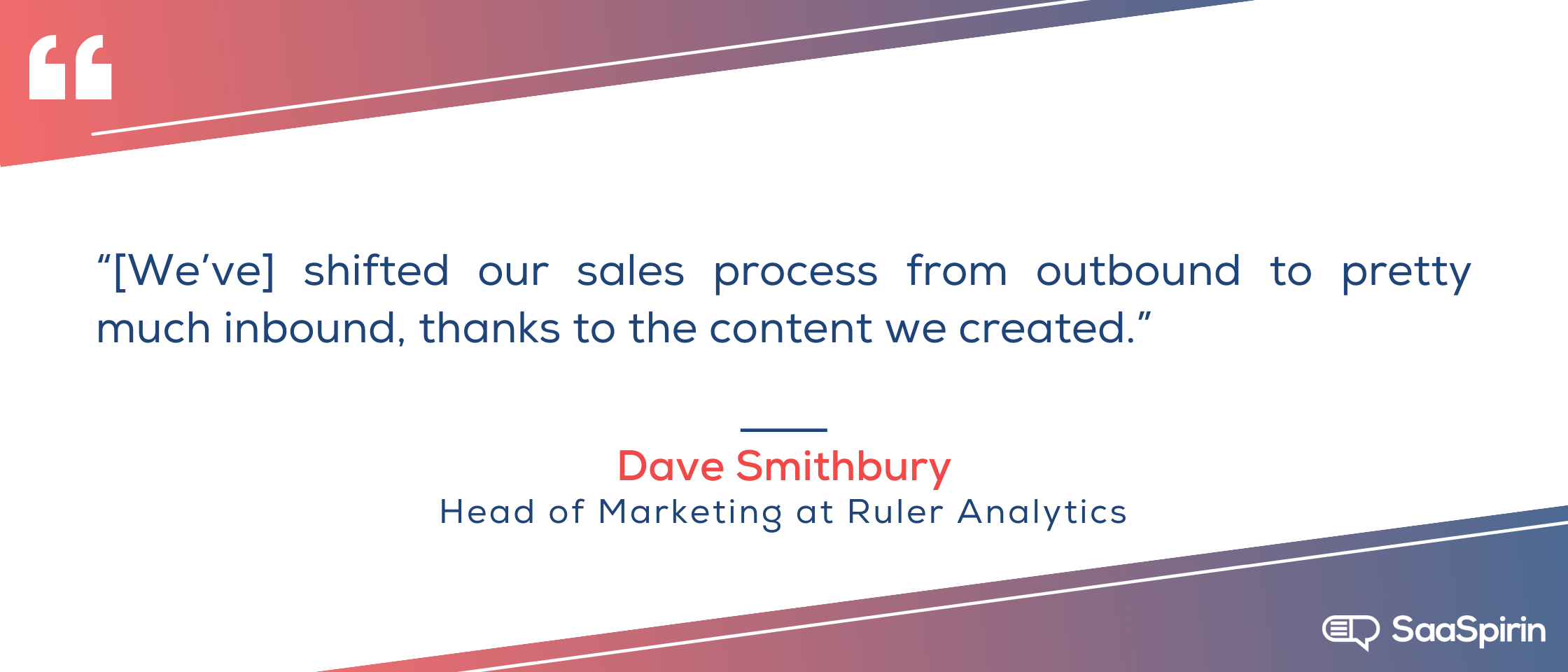 Weve-shifted-our-sales-process-from-outbound-to-pretty-much-inbound-thanks-to-the-content-we-created.png