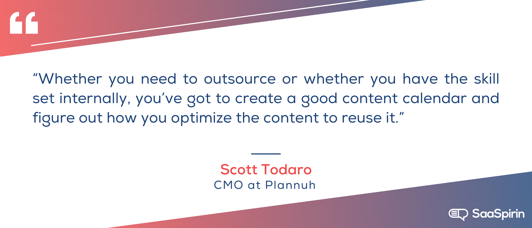 Whether-you-need-to-outsource-or-whether-you-have-the-skill-set-internally,-youve-got-to-create-a-good-content-calendar-and-figure-out-how-you-optimize-the-content-to-reuse-it.png