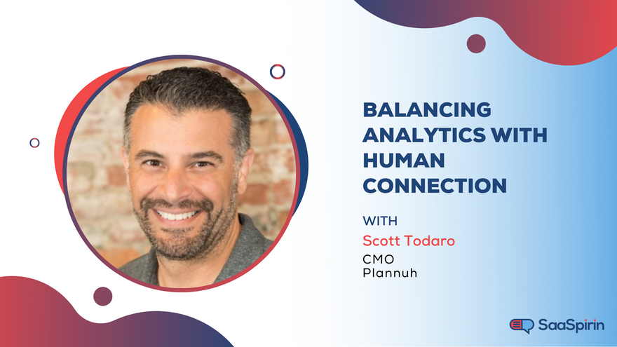Balancing Analytics with Human Connection: A Conversation with Plannuh's Scott Todaro