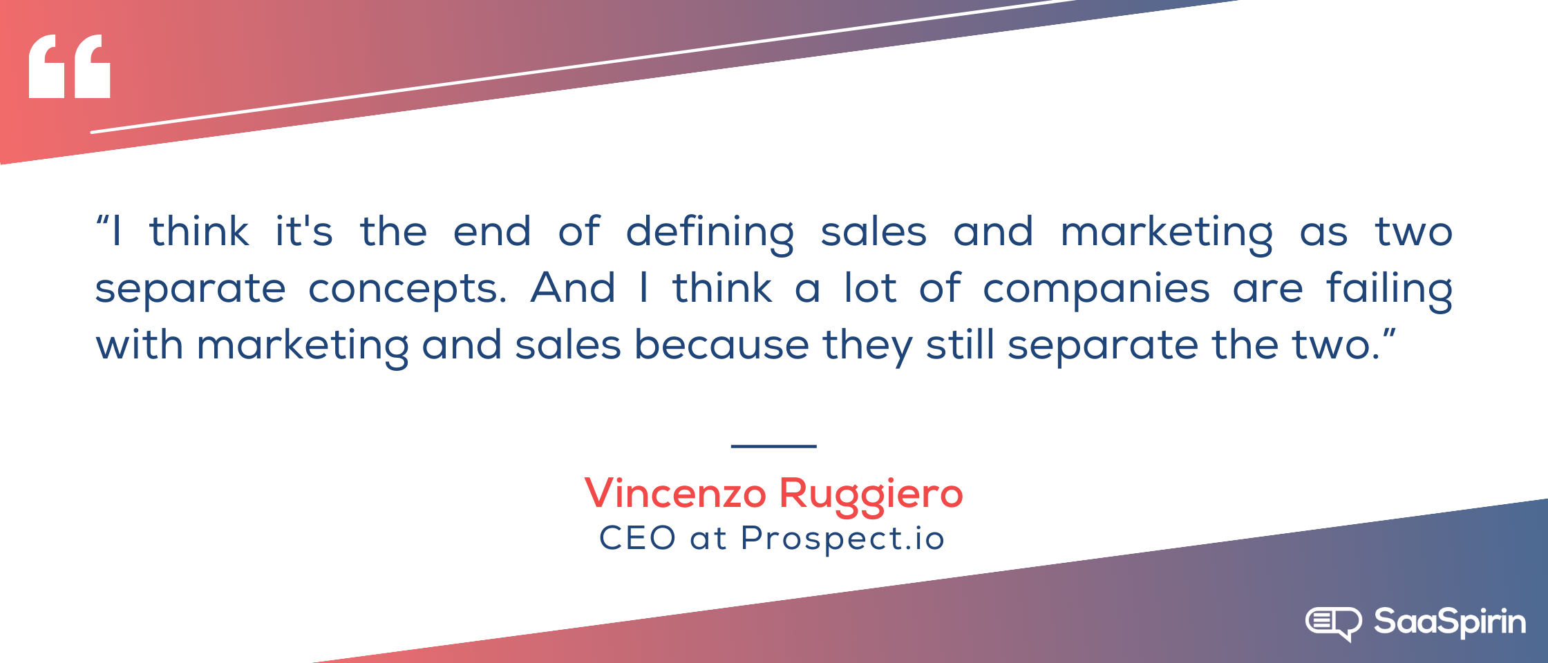 I-think-its-the-end-of-defining-sales-and-marketing-as-two-separate-concepts-And-I-think-a-lot-of-companies-are-failing-with-marketing-and-sales-because-they-still-separate-the two.png