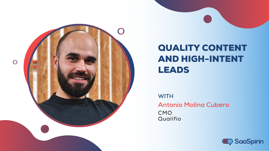 Quality Content and High-Intent Leads with Antonio Molina Cubero of Qualifio