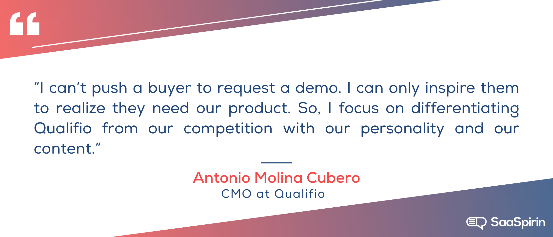I-cant-push-a-buyer-to-request-a-demo-I-can-only-inspire-them-to-realize-they-need-our-product-So-I-focus-on-differentiating-Qualifio-from-our-competition-with-our-personality-and-our-content.png