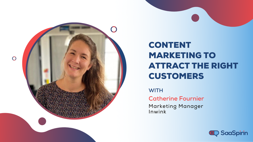 Content Marketing to Attract the Right Customers: A Conversation with Inwink Marketing Manager Catherine Fournier