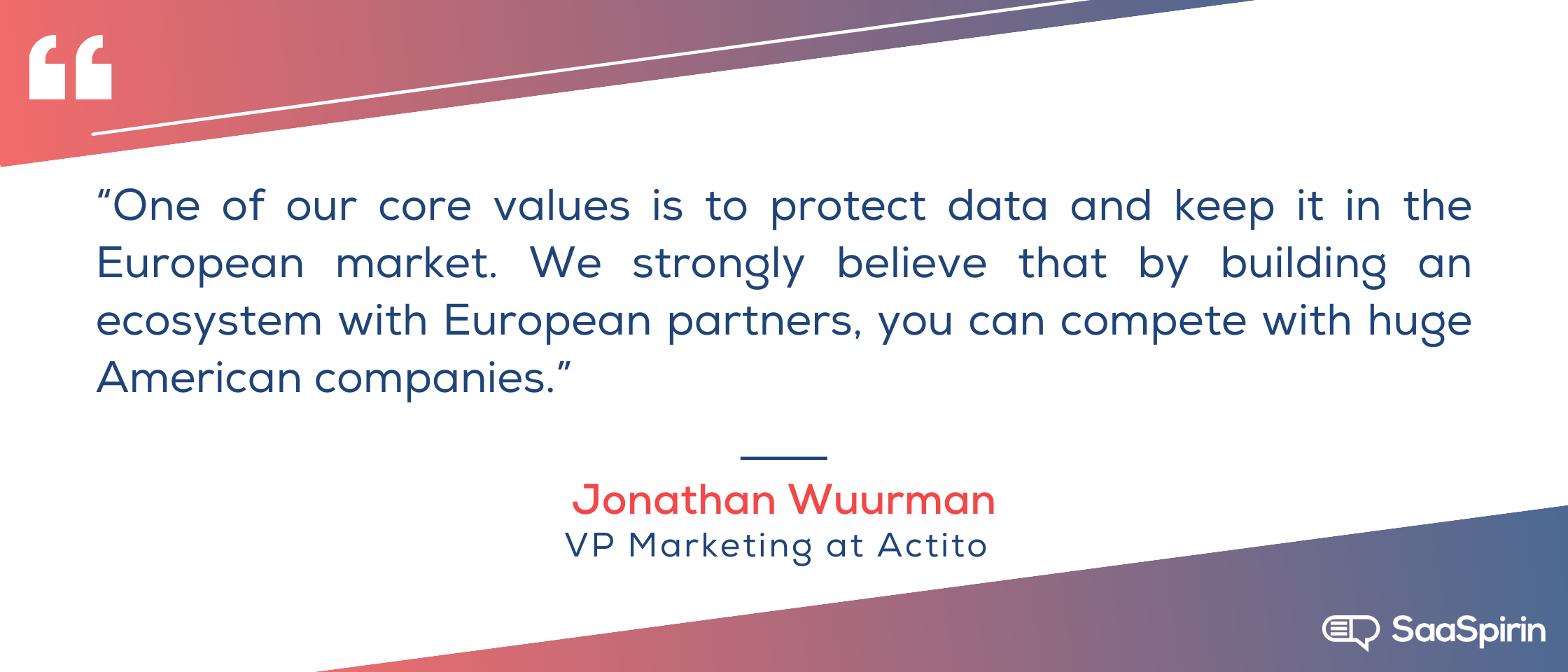 One-of-our-core-values-is-to-protect-data-and-keep-it-in-the-European-market-We-strongly-believe-that-by-building-an-ecosystem-with-European-partners-you-can-compete-with-huge-American-companies.png
