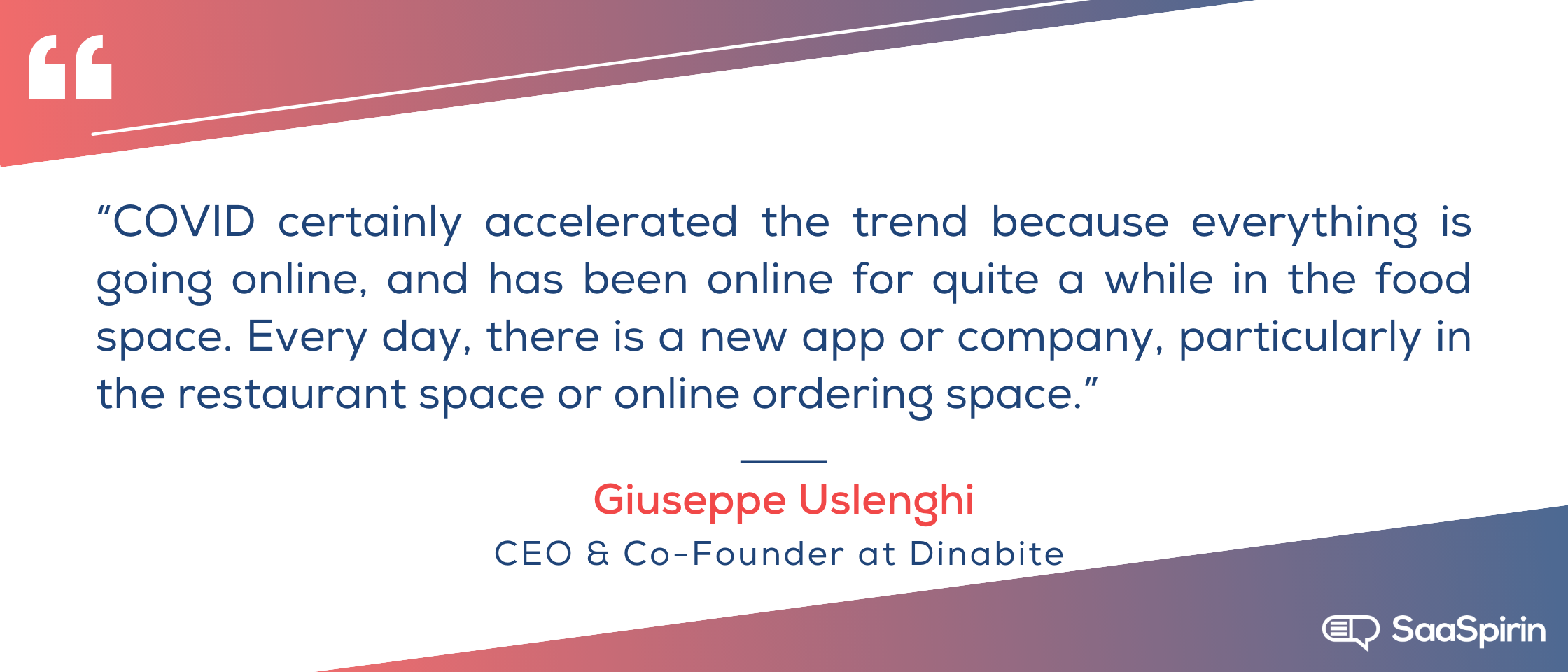 COVID-certainly-accelerated-the-trend-because-everything-is-going-online-and-has-been-online-for quite-a-while-in-the-food-space-Every-day-there-is-a-new-app-or-company-particularly-in-the-restaurant-space-or-online.png