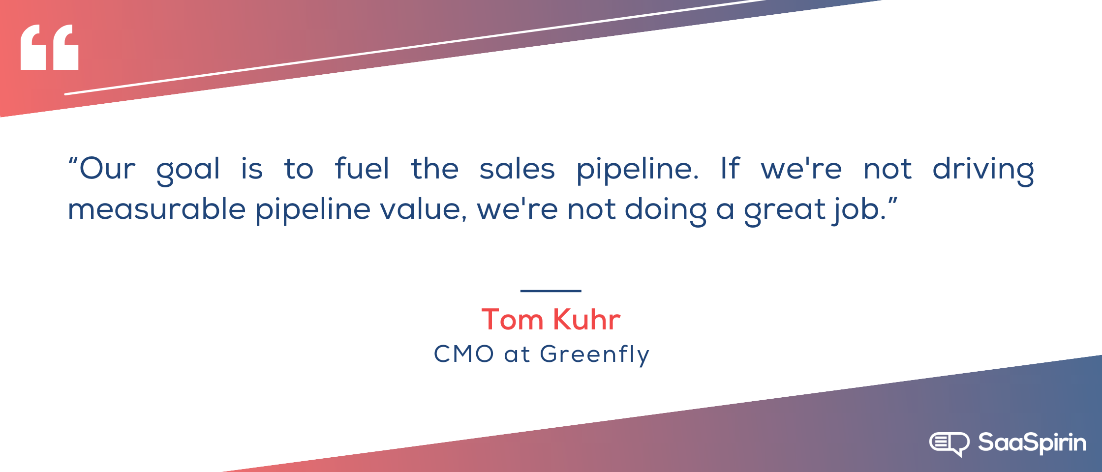 Our-goal-is-to-fuel-the-sales-pipeline-If-were-not-driving-measurable-pipeline-value-were- not-doing-a-great-job.png